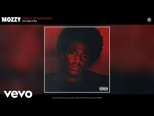 Mozzy - Take It Up With God (Audio) ft. Celly Ru