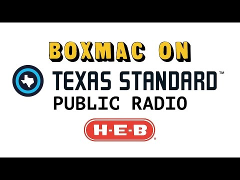 BoxMac on Texas Standard Public Radio