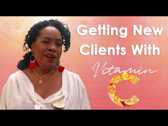 Getting New Clients With Vitamin C!
