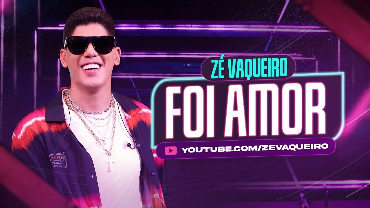 Download Foi Amor - Zé Vaqueiro (Video Oficial)