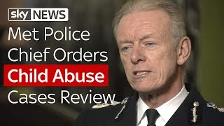 Met Police Chief Orders Child Abuse Cases Review