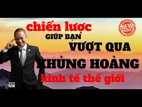 Chiến lược giúp bạn vượt qua thời khắc khủng hoảng kinh tế I Phạm Văn Nam