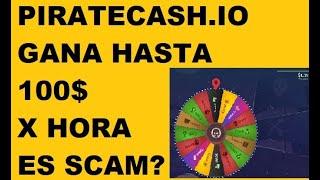 PIRATECASH GANA HASTA 100$ X HORA ES SCAM??