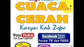 CUACA CERAH - Lagu Anak Karya Kak Zepe - Tema Mengenal Cuaca dan Alam