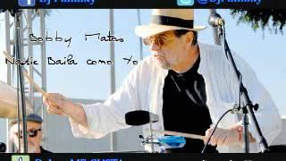 Bobby Matos - Nadie Baila como Yo (Dj Pumuky)