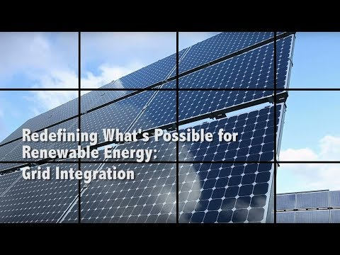 Redefining What's Possible for Renewable Energy: Grid Integration