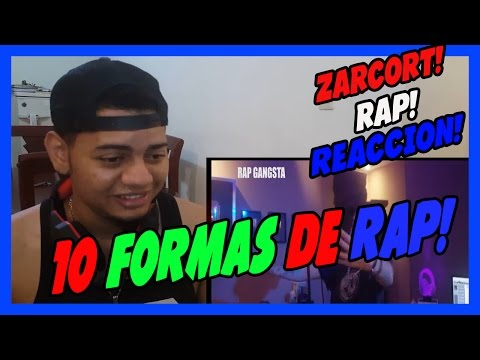 10 FORMAS DE RAPEAR - ZARCORT - VIDEO REACCION!!!