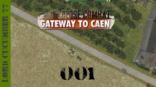 Let's Play: Close Combat Gateway To Caen (001): Panzers To The Front