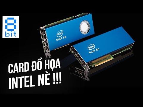 Intel Và THAM VỌNG Card Đồ Họa - Intel Xe Graphics