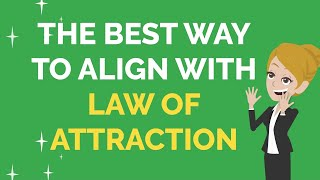Abraham Hicks ~ Tнe Best Way To Align With Law Of Attraction
