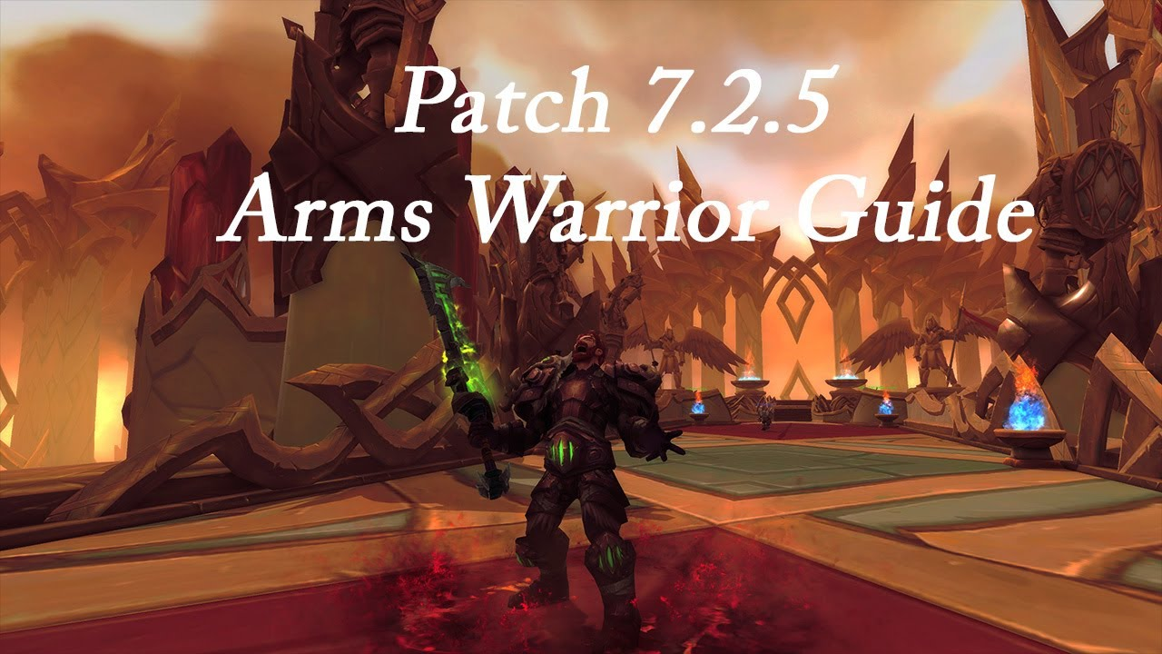 Patch 7 2 5 Arms Warrior Guide Youtube