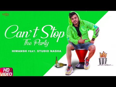 can't-stop-the-party-(official-video)---himansh-feat.-studio-nasha- -hindi-songs-2019- -party-song