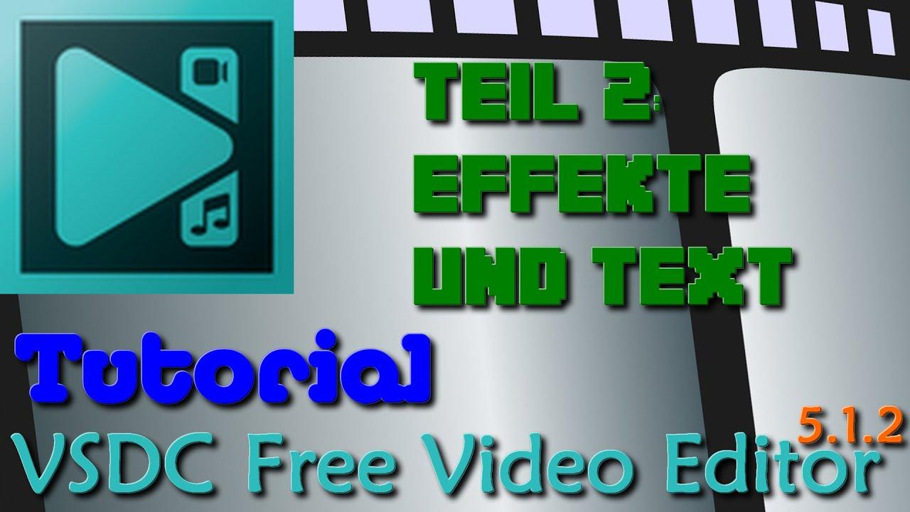 VSDC Free Video Editor Tutorial [Deutsch] - Teil 2: Effekte & Text ...