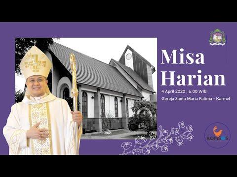 Misa Harian 4 April 2020 - Gereja Santa Maria Fatima Karmel