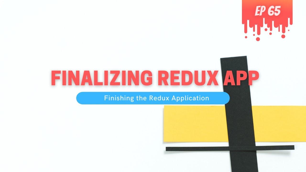 Finalizing Redux Application - MERN Stack