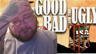 THE GOOD THE BAD & THE UGLY / CALL OF DUTY BLACK OPS 4