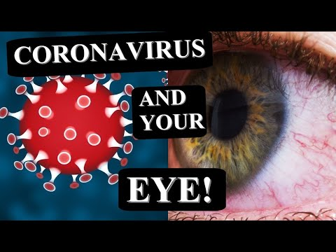 CORONAVIRUS EFFECT ON YOUR EYE | What to Know About COVID-19 / SARS-CoV-2 From an Ophthalmologist