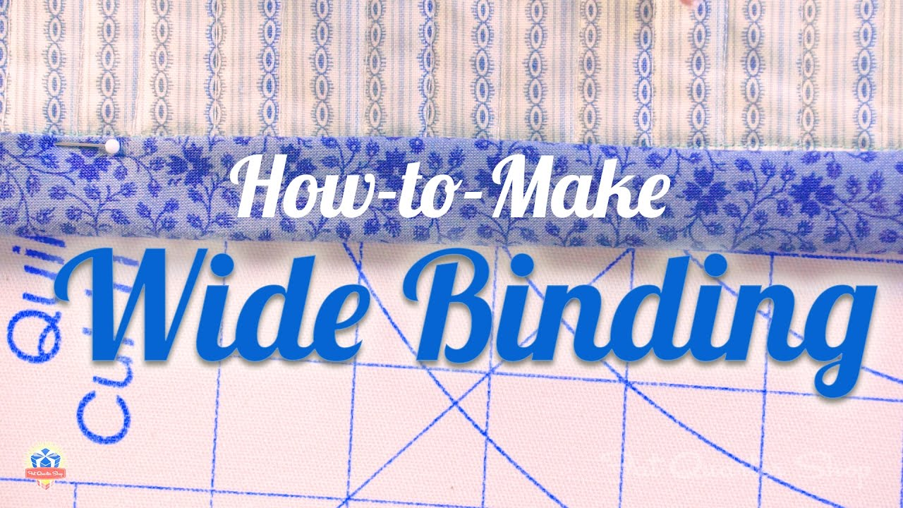 How to Make and Attach Wide Chunky Binding for Quilts with Carrie ... : instructions for binding a quilt - Adamdwight.com
