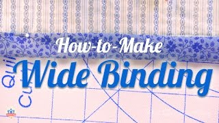 How to Make and Attach Wide Chunky Binding for Quilts with Carrie Nelson of Moda Fabric