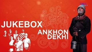 Ankhon Dekhi | Full Audio Jukebox | Jukebox | Rajat Kapoor I Kailash Kher | Shaan