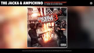 The Jacka & Ampichino - American Horror Story (Feat. Dubb 20 & Chino Nino) (Audio)