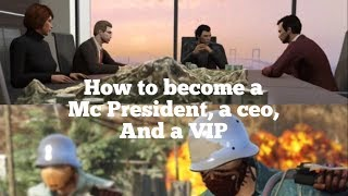 Gta V How to become a MC President, a CEO, and a VIP