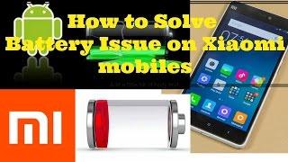 How to Fix BATTERY DRAIN ISSUE on XIAOMI Devices- Redmi Note-3, Mi-5, Redmi 3s, Mi 4, Mi Max