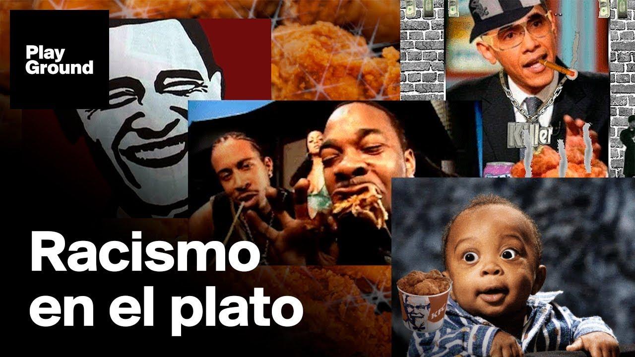 El pollo frito y la sandía    ¿son racistas?