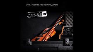 """Mesh - Just Leave Us Alone [taken from """"live at Neues Gewandhaus Leipzig"""" 2017]"""