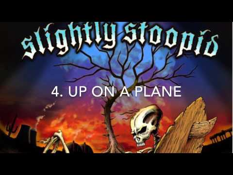 The Top 10 Slightly Stoopid Songs