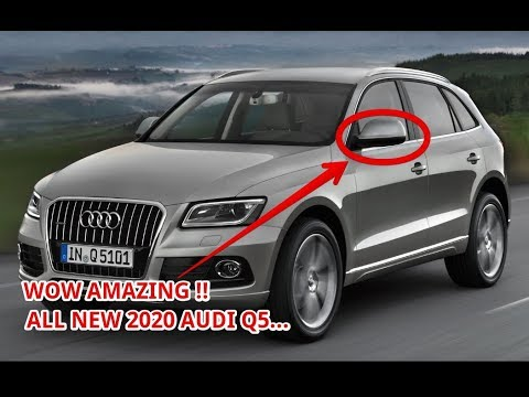 Wow Amazing 2020 Audi Q5 Rumors Youtube