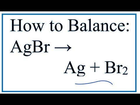 How To Balance AgBr = Ag + Br2 (Decompostion Of Silver Bromide)