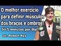Dr. Rey - o melhor exercício para definir músculos do braço e ombro!