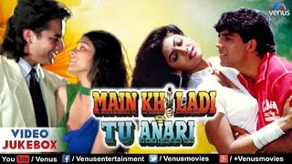 Main Khiladi Tu Anari Video Jukebox | Akshay Kumar, Saif Ali Khan, Shilpa Shetty |