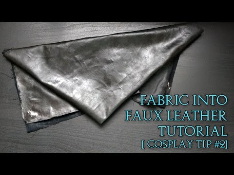 Faux Leather From Fabric DIY | Cosplay Tip #2