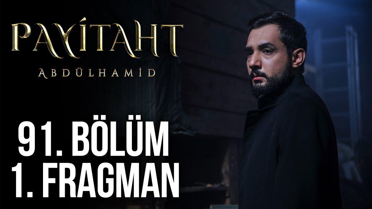 Payitaht Abdülhamid 91. Bölüm Fragmanı izle