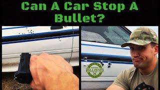 Can A Car Stop A Bullet?