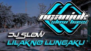 Download lagu DJ SLOW • LILAKNO LUNGAKU • ANGKLUNG STYLE