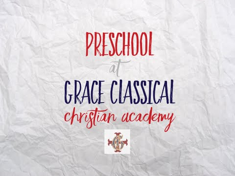Preschool at Grace Classical Christian Academy