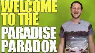 Welcome to The Paradise Paradox