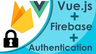 Vue.js Firebase Authentication - New Project Tutorial