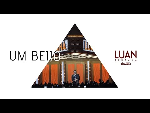 Luan Santana - Um beijo (DVD Luan Santana Acústico)