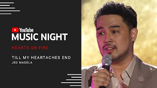 Jed Madela - Till My Heartaches End | Hearts on Fire: Juris & Jed | YouTube Music Night
