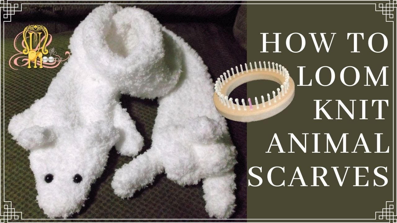 How to Loom Knit an Animal Scarf from Existing Patterns - YouTube