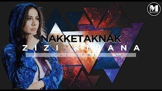 Download Zizi Kirana - Nakketaknak (Official Lyric ) MP3 song and Music Video
