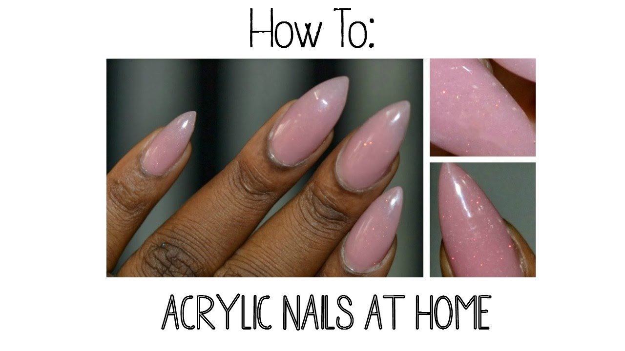 How to Do your own acrylic Nails At Home - YouTube