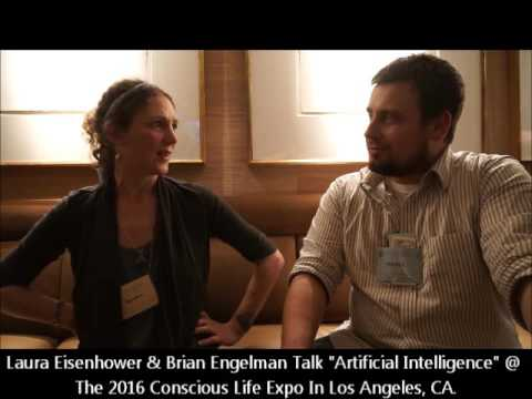 "Laura Eisenhower On ""Artificial Intelligence"" @ The 2016 Conscious Life Expo W/ Brian Engelman"