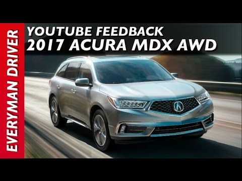 Youtube Feedback: 2017 Acura MDX AWD on Everyman Driver - YouTube