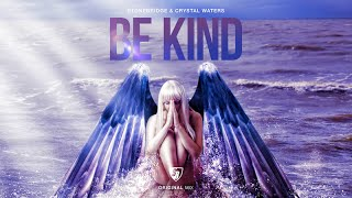 StoneBridge & Crystal Waters - Be Kind (Original Mix) Full Version HD