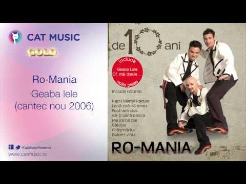 Ro-Mania - Geaba lele (cantec nou 2006)